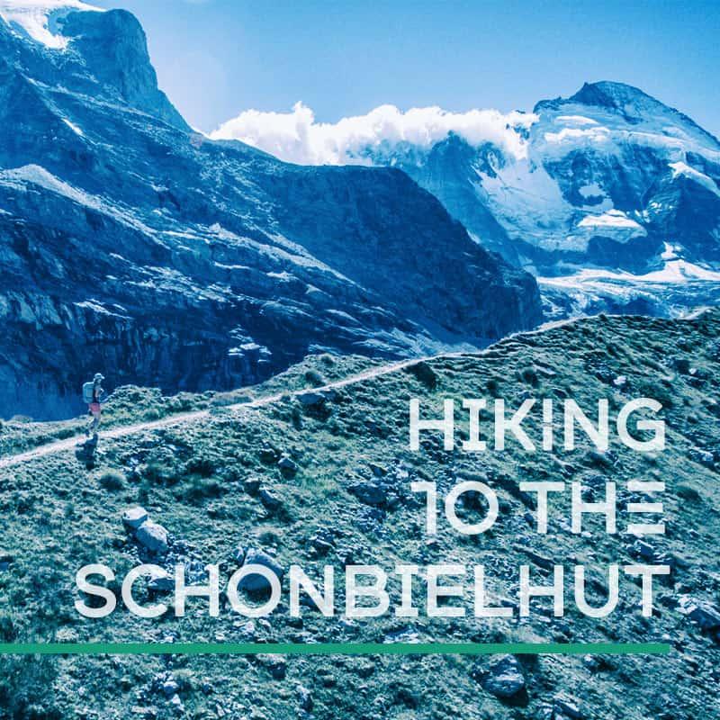 Hiking to the Schönbielhut